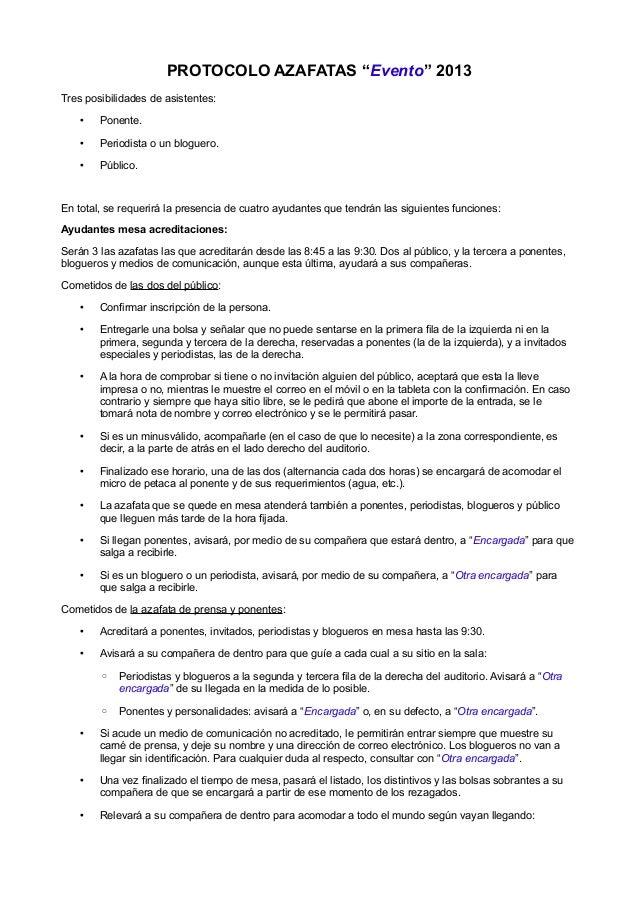 """PROTOCOLO AZAFATAS """"Evento"""" 2013Tres posibilidades de asistentes:• Ponente.• Periodista o un bloguero.• Público.En total, ..."""