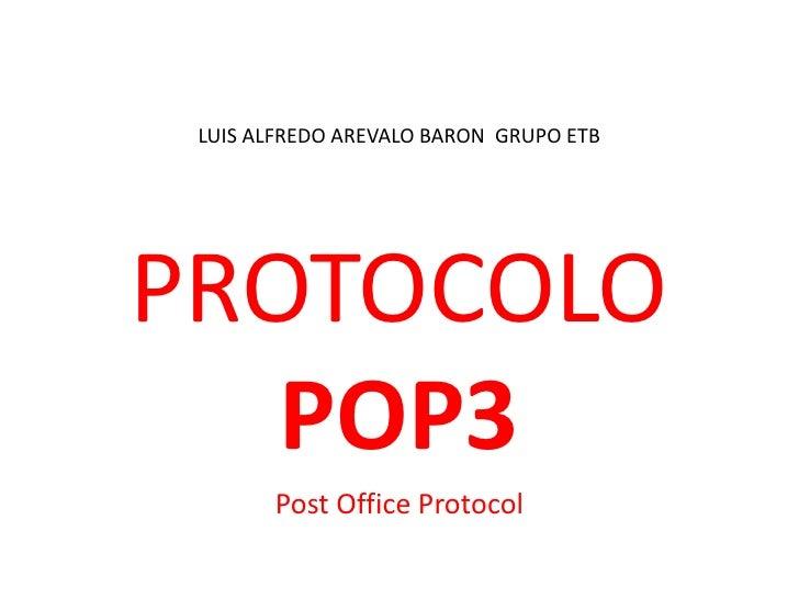 LUIS ALFREDO AREVALO BARON GRUPO ETBPROTOCOLO   POP3       Post Office Protocol