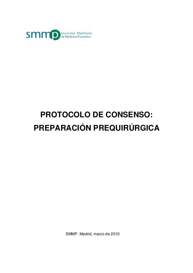 PROTOCOLO DE CONSENSO: PREPARACIÓN PREQUIRÚRGICA SMMP. Madrid, marzo de 2010