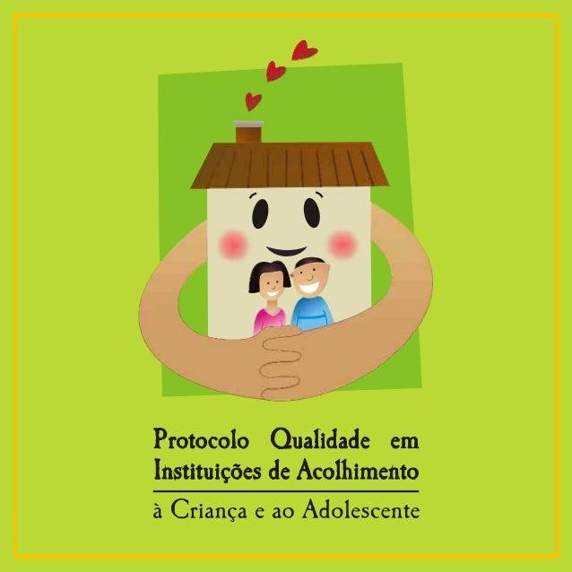 Protocolo qualidadeacolhimentoacriancaeadolescente