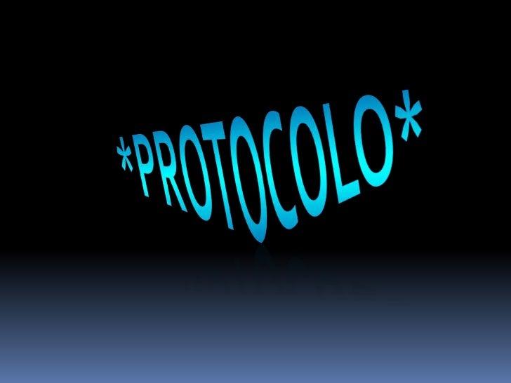 *PROTOCOLO*<br />
