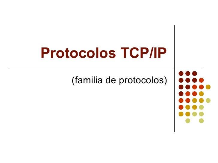 Protocolos TCP/IP (familia de protocolos)
