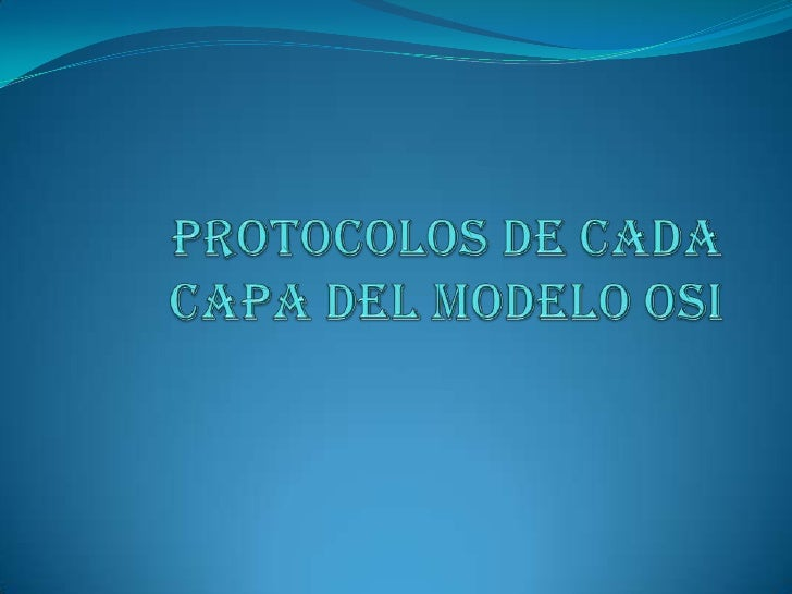Protocolos de cada capa del modelo osi