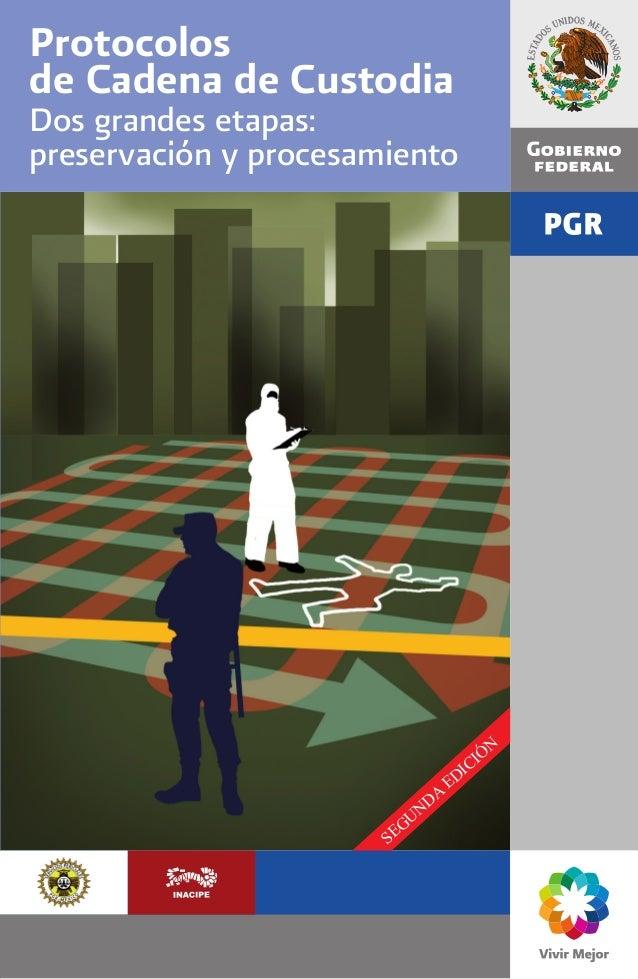 SEGUNDA EDICIÓN Protocolos de Cadena de Custodia Dos grandes etapas: preservación y procesamiento