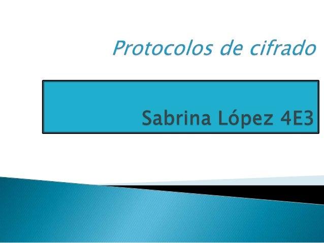   Un protocolo de seguridad (también llamado protocolo criptográfico o protocolo de cifrado) es un protocolo abstracto o ...