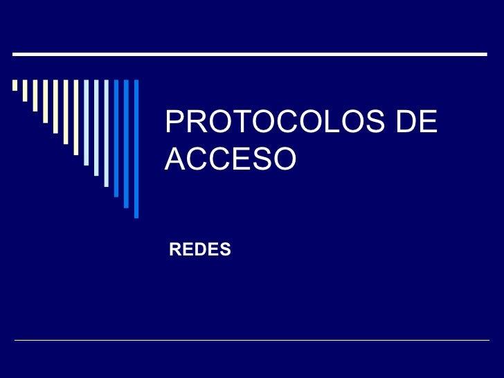 PROTOCOLOS DE ACCESO REDES