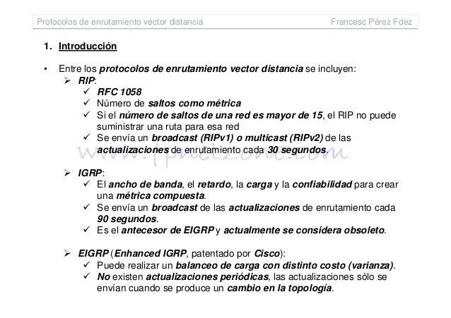 Protocolos de enrutamiento vector distancia Francesc Pérez Fdez 1. Introducción • Entre los protocolos de enrutamiento vec...