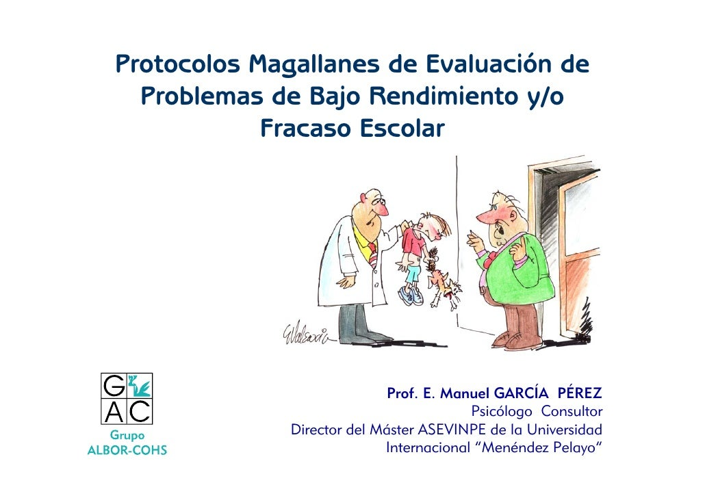 Protocolos Magallanes de Evaluación de   Problemas de Bajo Rendimiento y/o             Fracaso Escolar                    ...