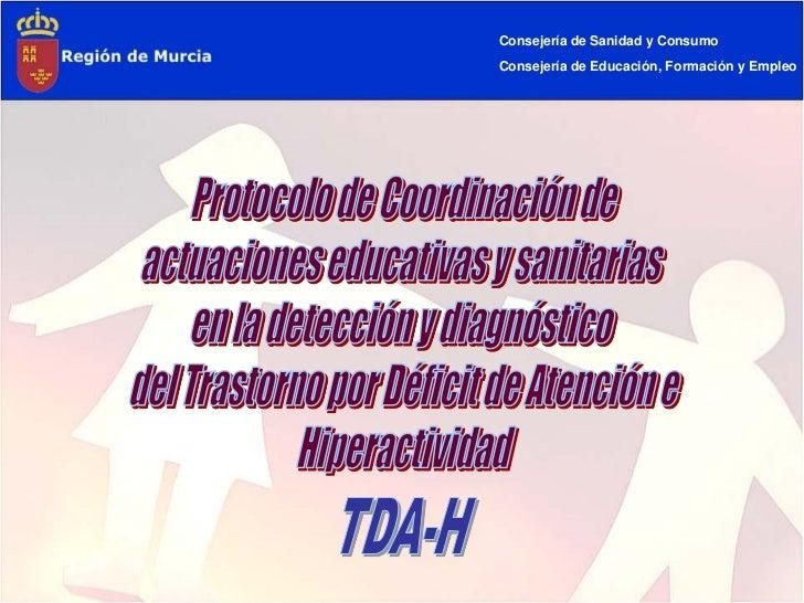 Consejería de Sanidad y ConsumoConsejería de Educación, Formación y Empleo