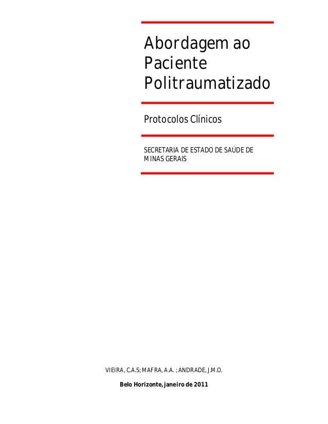 Abordagem ao Paciente Politraumatizado Protocolos Clínicos SECRETARIA DE ESTADO DE SAÚDE DE MINAS GERAIS  VIEIRA, C.A.S; M...