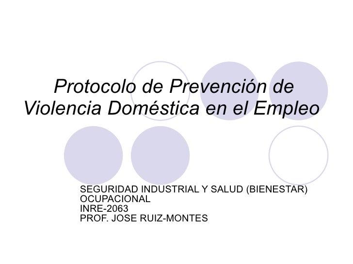 Protocolo de Prevención de Violencia Doméstica en el Empleo   SEGURIDAD INDUSTRIAL Y SALUD (BIENESTAR) OCUPACIONAL INRE-20...