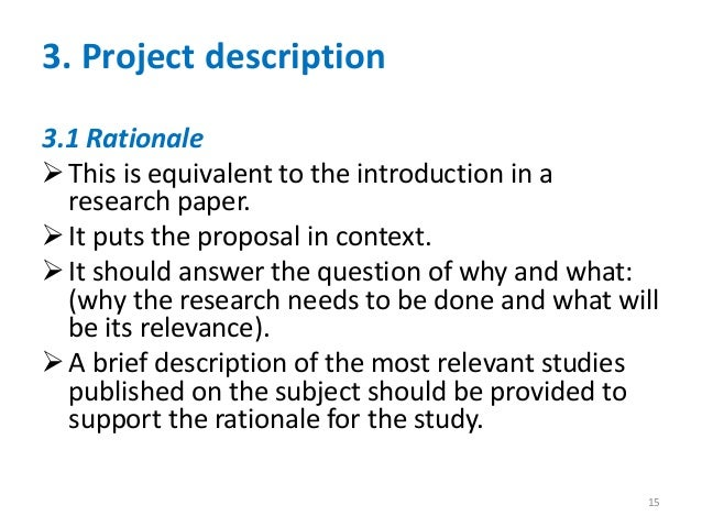 research rationale example In addition to providing a rationale,  your professor may assign the task of writing a research proposal for the following reasons.