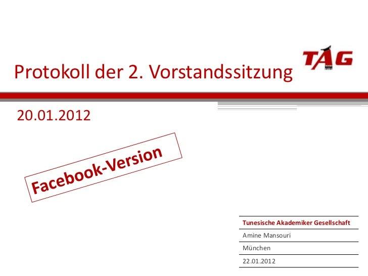 Protokoll der 2. Vorstandssitzung20.01.2012                           Tunesische Akademiker Gesellschaft                  ...