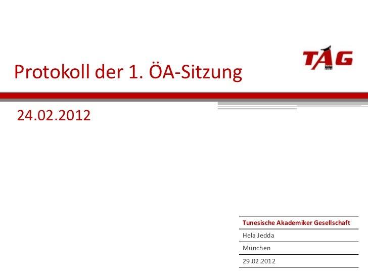 Protokoll der 1. ÖA-Sitzung24.02.2012                              Tunesische Akademiker Gesellschaft                     ...
