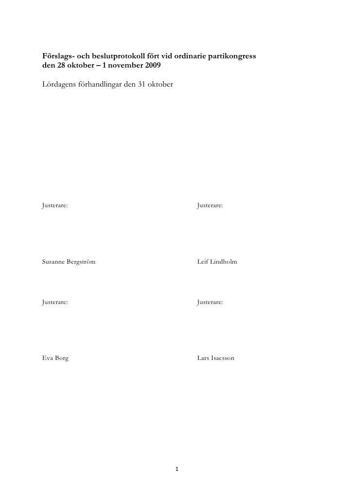 Förslags- och beslutprotokoll fört vid ordinarie partikongress den 28 oktober – 1 november 2009  Lördagens förhandlingar d...