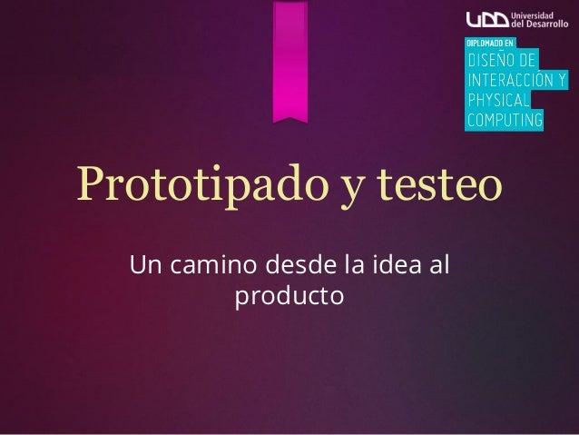 Diseño de interacción, Prototipado y Testing