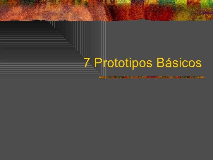 7 Prototipos Básicos