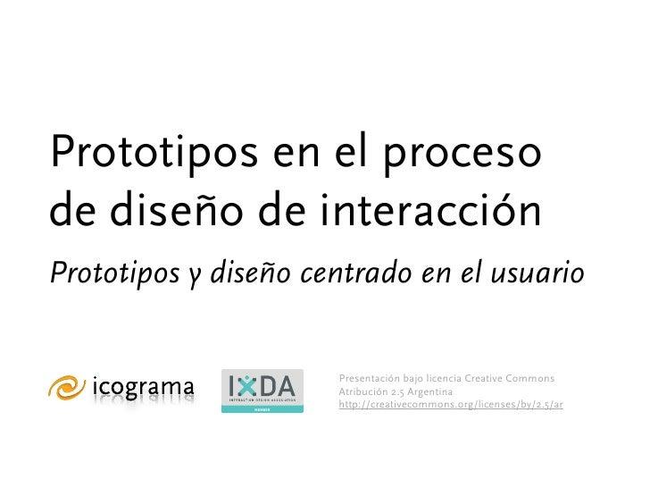 Prototipos En El Proceso De DiseñO De InteraccióN   Ix Da Ba 5 Nov 2009   Santiago Bustelo