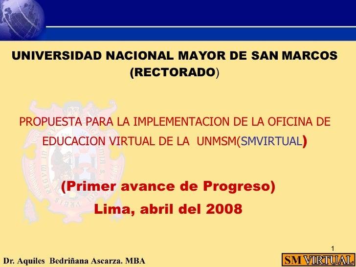 UNIVERSIDAD NACIONAL MAYOR DE SAN MARCOS (RECTORADO ) <ul><li>PROPUESTA PARA LA IMPLEMENTACION DE LA OFICINA DE EDUCACION ...
