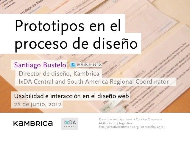 Santiago Bustelo Director de diseño, Kambrica IxDA Central and South America Regional Coordinator Usabilidad e interacción...