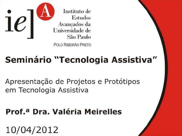 UNIVERSIDADE DE SÃO PAULO  Programa de Pós- Graduação Interunidades   em Bioengenharia – EESC-FMRP-IQSCProtótipos Desenvol...