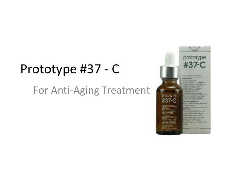 Prototype #37 - C  For Anti-Aging Treatment