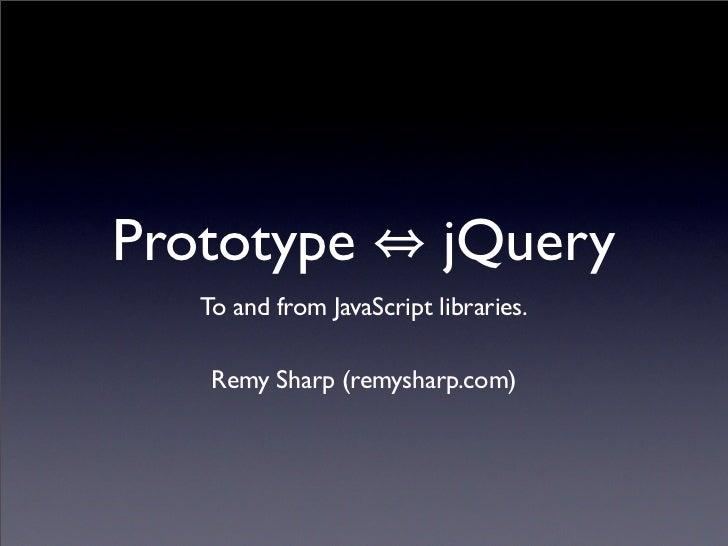 Prototype & jQuery