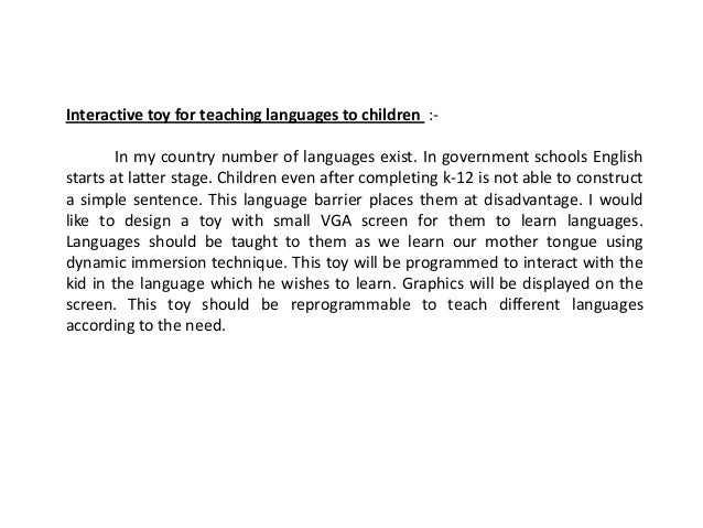 Interactive toy for teaching languages to children :- In my country number of languages exist. In government schools Engli...