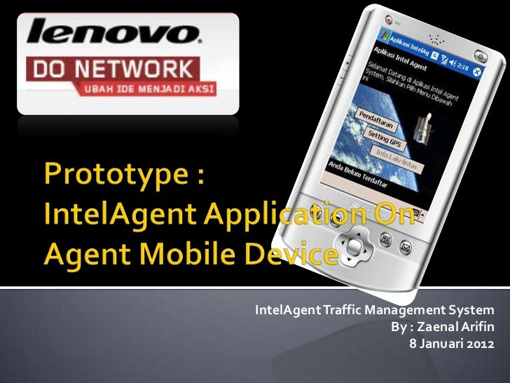 IntelAgent Traffic Management System                      By : Zaenal Arifin                         8 Januari 2012