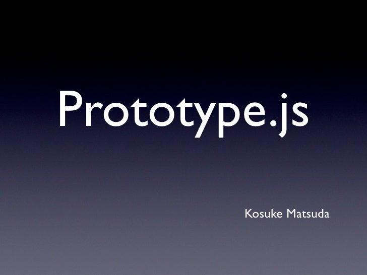 Prototypejs
