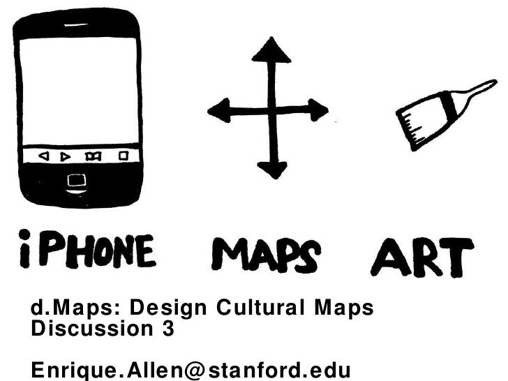 d.Maps: Design Cultural Maps Discussion 3 [email_address]