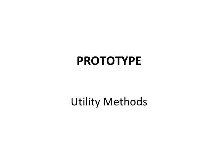 PROTOTYPE Utility Methods