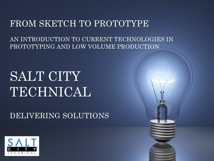 FROM SKETCH TO PROTOTYPEAN INTRODUCTION TO CURRENT TECHNOLOGIES INPROTOTYPING AND LOW VOLUME PRODUCTIONSALT CITYTECHNICALD...