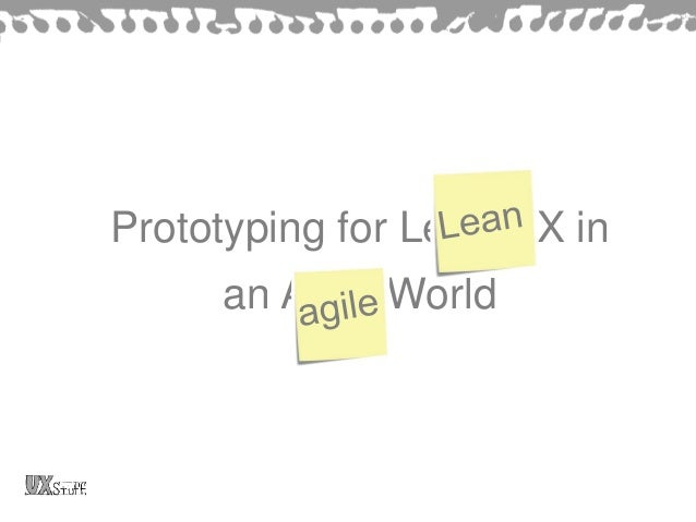 Prototyping for Lean UX in an Agile World