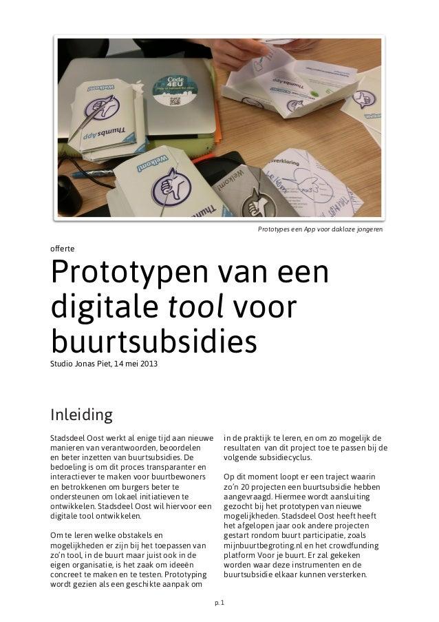 p. 1 offerte Prototypen van een digitale tool voor buurtsubsidiesStudio Jonas Piet, 14 mei 2013 Stadsdeel Oost werkt al en...