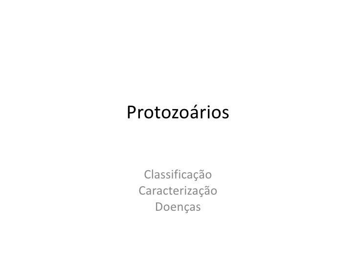 Protozoários <br />Classificação<br />Caracterização<br />Doenças<br />