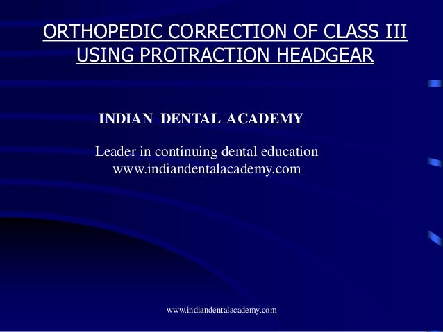 Protraction headgear for class 3 correction /certified fixed orthodontic courses by Indian dental academy