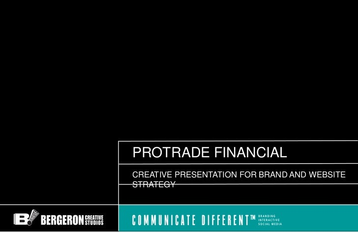 PROTRADE FINANCIALCREATIVE PRESENTATION FOR BRAND AND WEBSITESTRATEGY