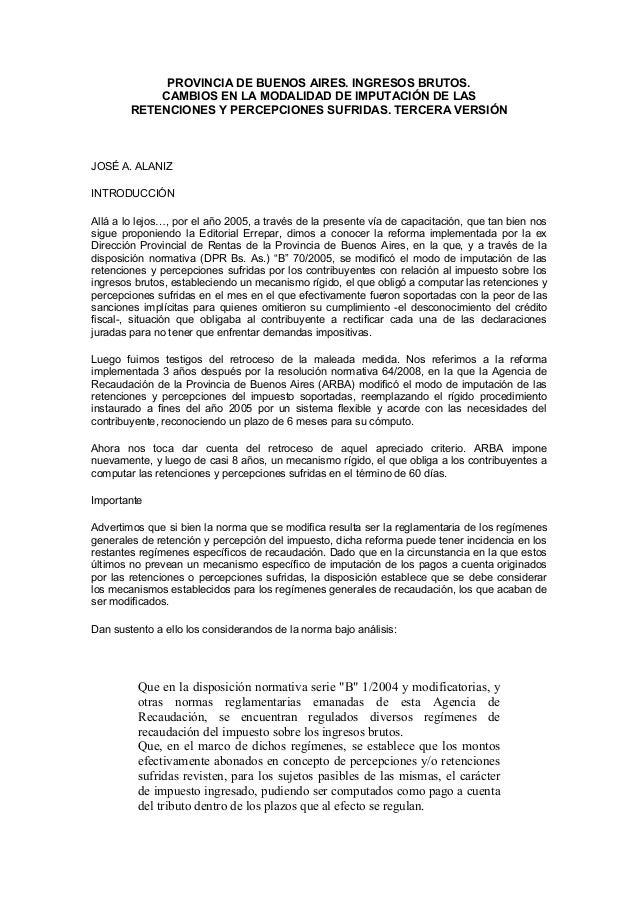PROVINCIA DE BUENOS AIRES. INGRESOS BRUTOS.CAMBIOS EN LA MODALIDAD DE IMPUTACIÓN DE LASRETENCIONES Y PERCEPCIONES SUFRIDAS...