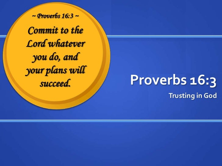 Proverbs 16:3<br />Trusting in God<br />
