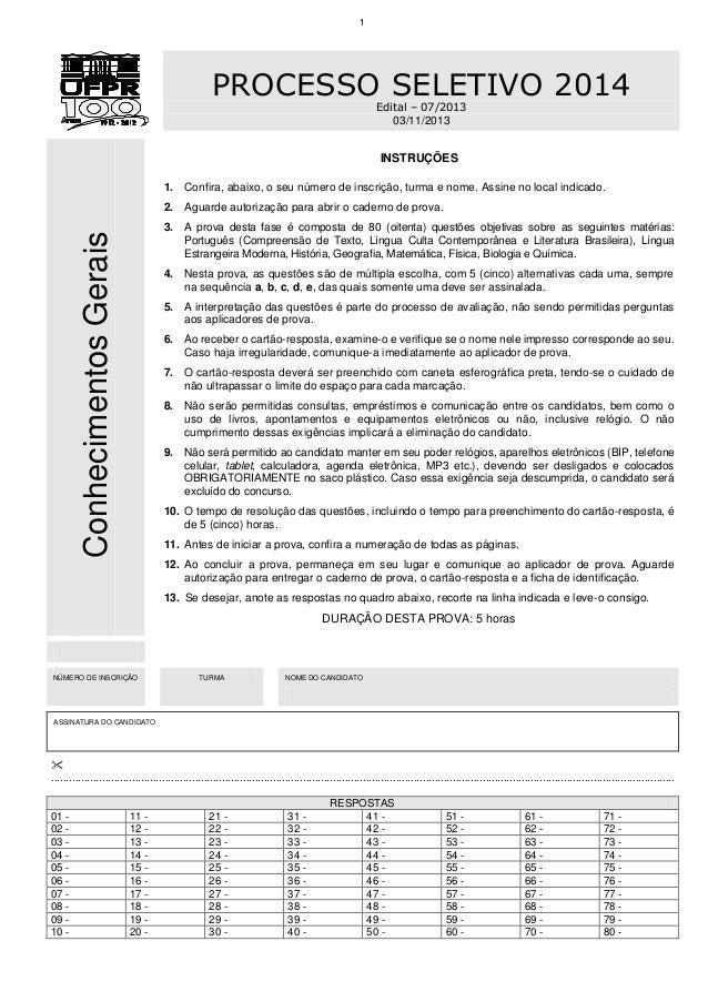 1 PROCESSO SELETIVO 2014 Edital – 07/2013 03/11/2013 ConhecimentosGerais INSTRUÇÕES 1. Confira, abaixo, o seu número de in...