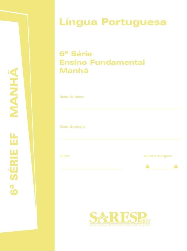 MANHÃ6ªSÉRIEEF 2007 Nome do aluno: 6ª Série Ensino Fundamental Manhã Nome da escola: Turma: Número triângulo: Língua Portu...