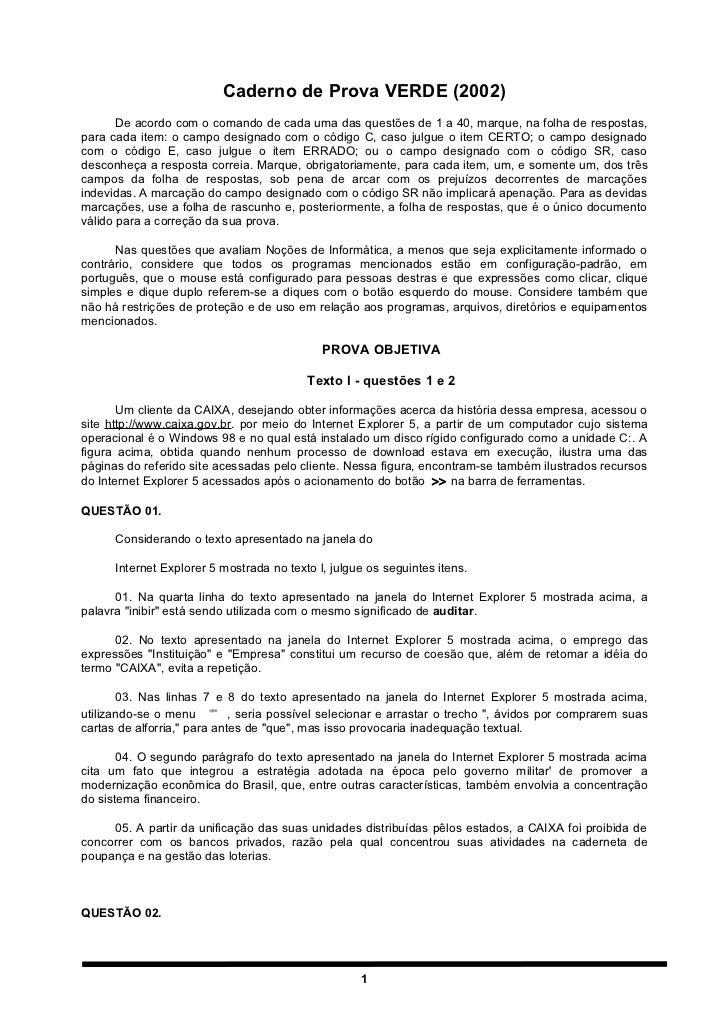 Caderno de Prova VERDE (2002)       De acordo com o comando de cada uma das questões de 1 a 40, marque, na folha de respos...