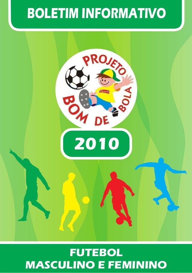 BOLETIM INFORMATIVO 2010 FUTEBOL MASCULINO E FEMININO