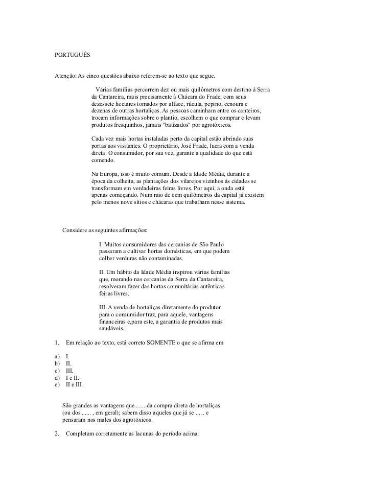 PORTUGUÊSAtenção: As cinco questões abaixo referem-se ao texto que segue.                    Várias famílias percorrem dez...