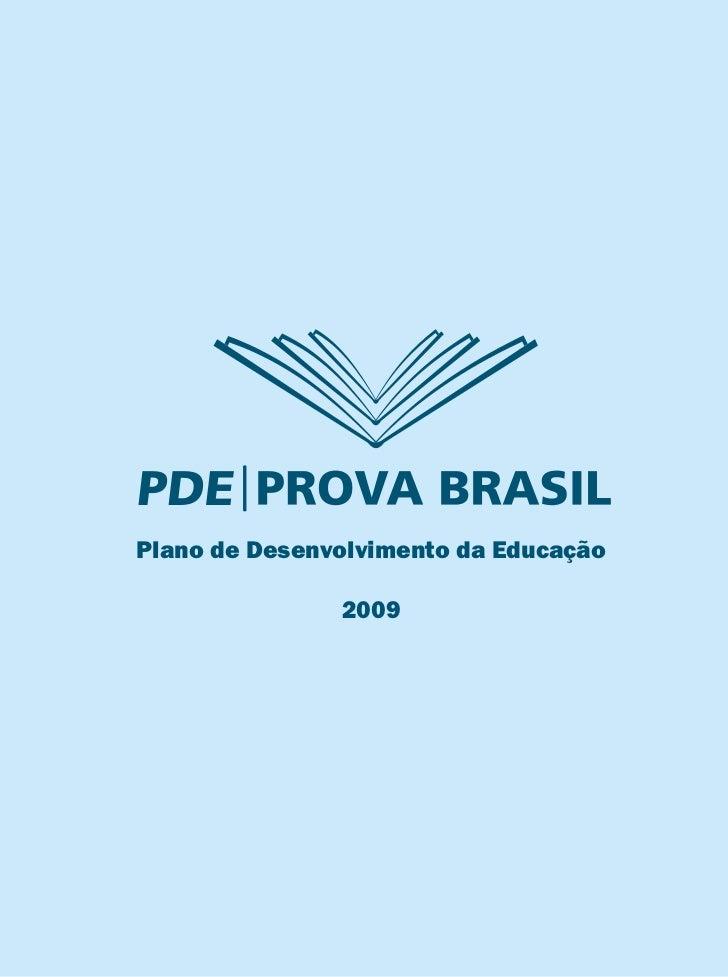 Plano de Desenvolvimento da Educação               2009