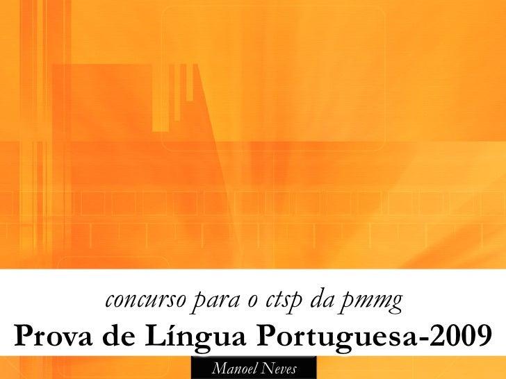 concurso para o ctsp da pmmgProva de Língua Portuguesa-2009               Manoel Neves