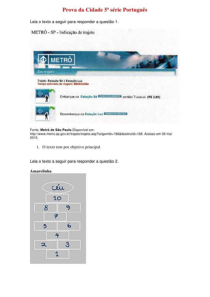 Prova da Cidade 5ª série Português  Leia o texto a seguir para responder a questão 1.     Fonte: Metrô de São Paulo.Dispon...