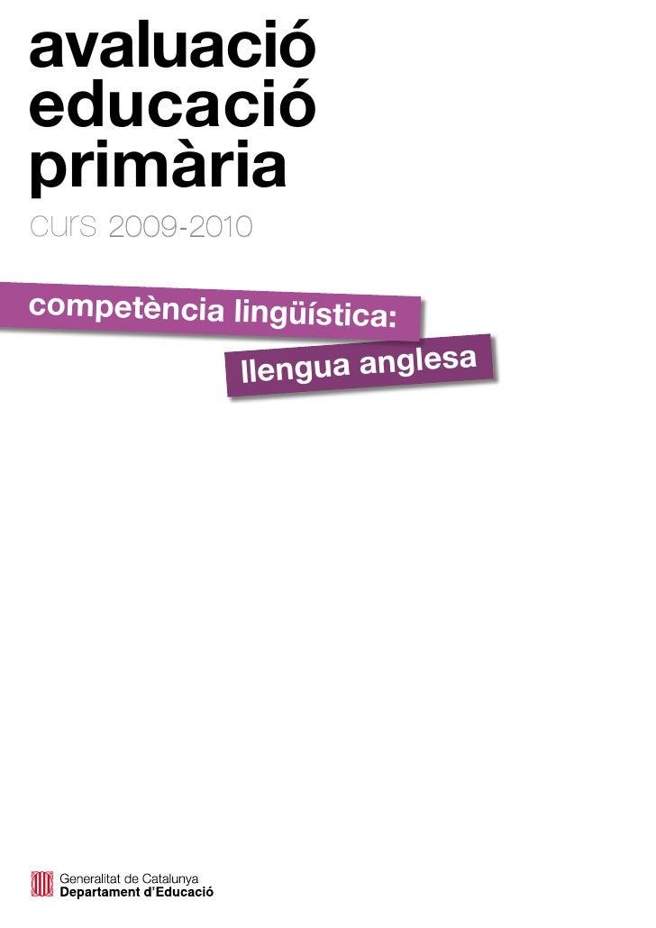 avaluació educació primària curs 2009-2010 competència lingüística:               llengua anglesa