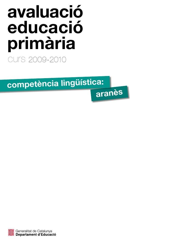 avaluació educació primària curs 2009-2010  competència lingüística:                       aranès